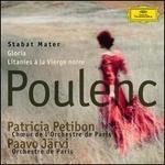Poulenc: Stabat Mater; Gloria; Litanies � la Vierge noire - Patricia Petibon (soprano); Orchestre de Paris; Paavo J�rvi (conductor)