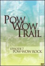 Pow Wow Trail, Episode 7: Pow Wow Rock