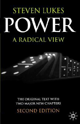Power: A Radical View - Lukes, Steven, Professor