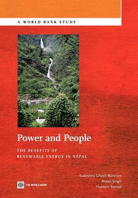 Power and People: The Benefits of Renewable Energy in Nepal - Banerjee, Sudeshna Ghosh