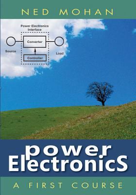 9781118074800: Power Electronics: A First Course - Ned Mohan