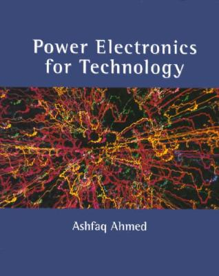 Power Electronics for Technology - Ahmed, Ashfaq, Pro