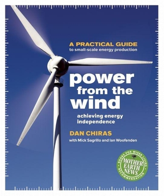 Power from the Wind: Achieving Energy Independence - Chiras, Dan