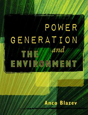Power Generation and the Environment - Blazev, Anco S.