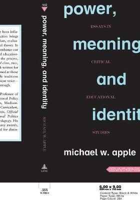 Power, Meaning, and Identity; Essays in Critical Educational Studies - Apple, Michael W