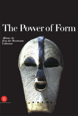 Power of Form: African Art from the Horstmann Collection - Bassani, Ezio (Introduction by), and McNaughton, Patrick (Text by), and Bockemuhl, Michael, Dr. (Text by)