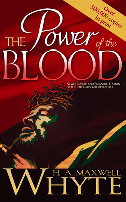 Power of the Blood - Whyte, H A Maxwell