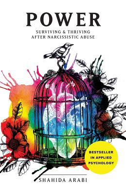 Power: Surviving and Thriving After Narcissistic Abuse: A Collection of Essays on Malignant Narcissism and Recovery from Emotional Abuse - Catalog, Thought (Editor), and Arabi, Shahida