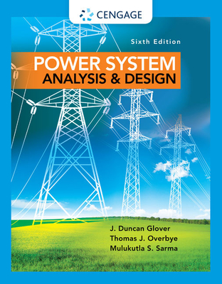 Power System Analysis and Design - Glover, J. Duncan, and Sarma, Mulukutla