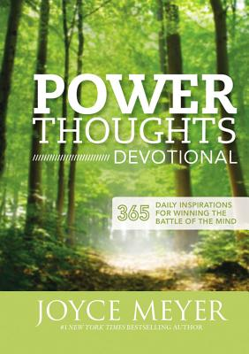 Power Thoughts Devotional: 365 Daily Inspirations for Winning the Battle of the Mind - Meyer, Joyce