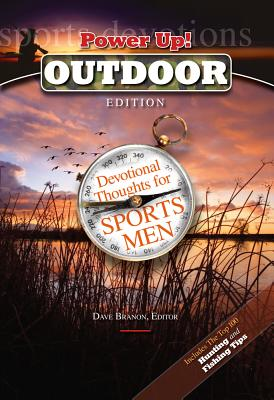 Power Up!: Outdoor Edition: Devotional Thoughts for Sports Men - Branon, Dave (Editor)