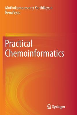 Practical Chemoinformatics - Karthikeyan, Muthukumarasamy, and Vyas, Renu