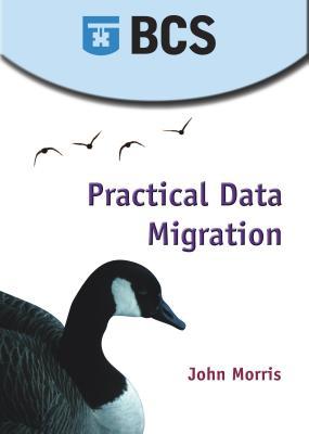 Practical Data Migration - Morris, John
