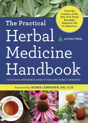 Practical Herbal Medicine Handbook: Your Quick Reference Guide to Healing Herbs & Remedies - Althea Press
