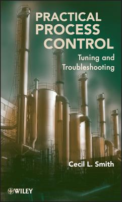 Practical Process Control: Tuning and Troubleshooting - Smith, Cecil L