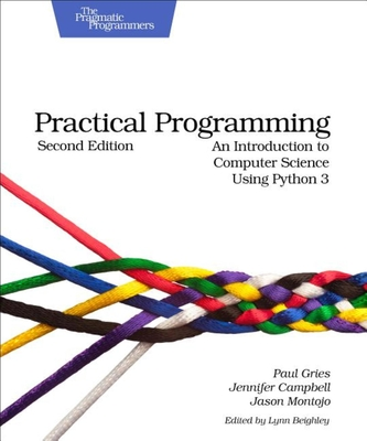 Practical Programming: An Introduction to Computer Science Using