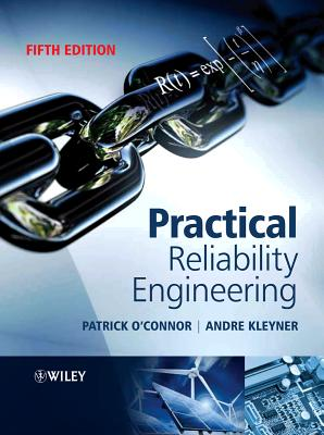 Practical Reliability Engineering - O'Connor, Patrick, and Kleyner, Andre