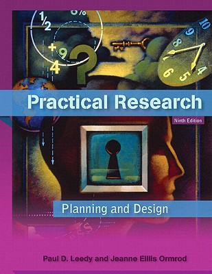 Practical Research: Planning and Design - Leedy, Paul D, and Ormrod, Jeanne E