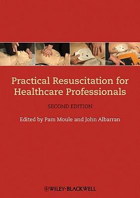 Practical Resuscitation for Healthcare Professionals - Moule, Pam, Professor (Editor)