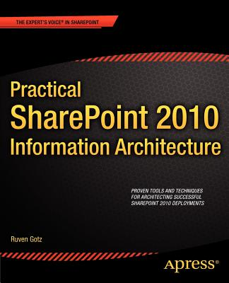 Practical SharePoint 2010 Information Architecture - Gotz, Ruven