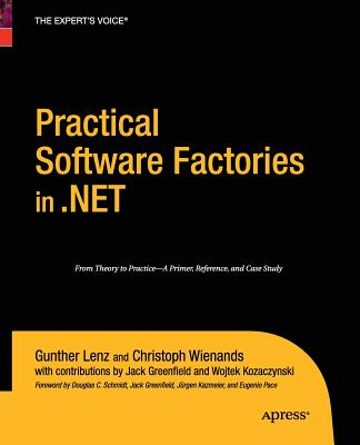 Practical Software Factories in .NET - Lenz, Gunther, and Wienands, Christoph