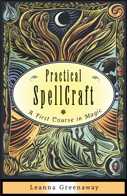 Practical Spellcraft: A First Course in Magic - Greenaway, Leanna