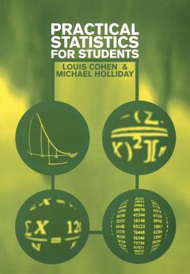 Practical Statistics for Students: An Introductory Text - Cohen, Louis, Professor, and Holliday, K M E