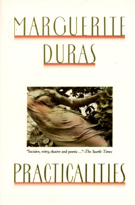 Practicalities - Duras, Marguerite, and Bray, Barbara, Professor (Translated by)