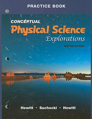 Practice Book for Conceptual Physical Science Explorations - Hewitt, Paul G
