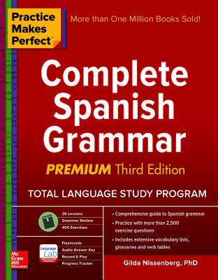 Practice Makes Perfect: Complete Spanish Grammar, Premium Third Edition - Nissenberg, Gilda