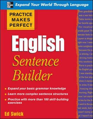 Practice Makes Perfect English Sentence Builder - Swick, Ed