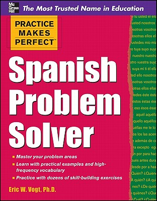 Practice Makes Perfect Spanish Problem Solver - Vogt, Eric W.