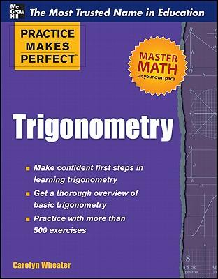Practice Makes Perfect Trigonometry - Wheater, Carolyn