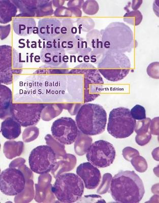 Practice of Statistics in the Life Sciences - Baldi, Brigitte, and Moore, David S.