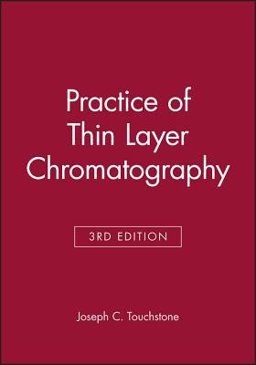 Practice of Thin Layer Chromatography - Touchstone, Joseph C