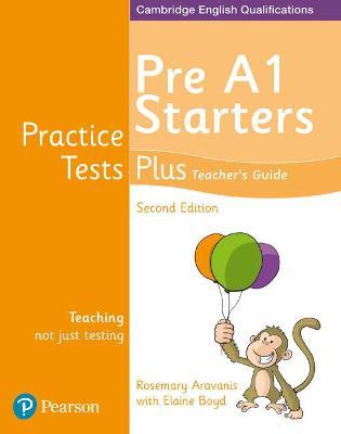 Practice Tests Plus Pre A1 Starters Teacher's Guide - Boyd, Elaine, and Aravanis, Rosemary