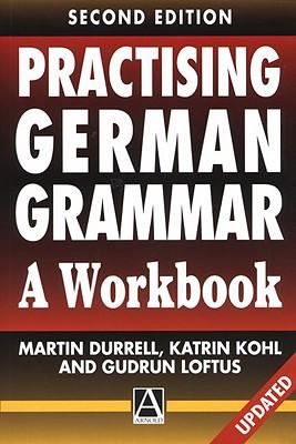 Practising German Grammar - Durrell, Martin