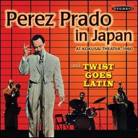 Prado In Japan/Twist Goes Latin - Perez Prado