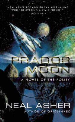 Prador Moon: A Novel of the Polity - Asher, Neal