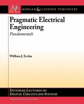 Pragmatic Electrical Engineering: Fundamentals - Eccles, William J