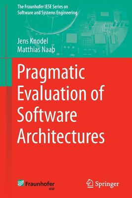 Pragmatic Evaluation of Software Architectures - Knodel, Jens