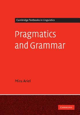 Pragmatics and Grammar - Ariel, Mira