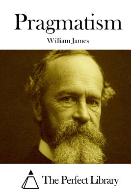 Pragmatism - James, William, and The Perfect Library (Editor)