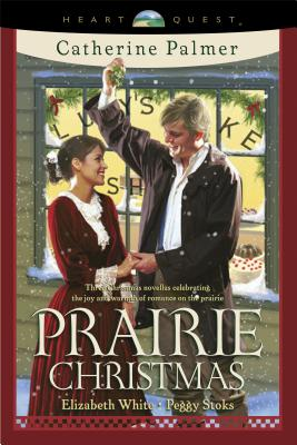 Prairie Christmas - Palmer, Catherine, and White, Elizabeth, and Stoks, Peggy