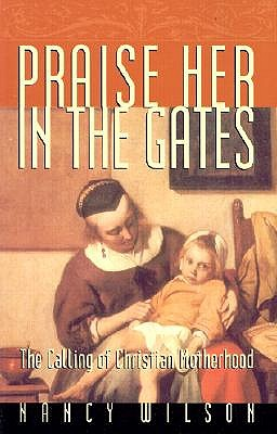 Praise Her in the Gates - Wilson, Nancy