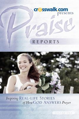 Praise Reports Vol I - Www Crosswalk Com