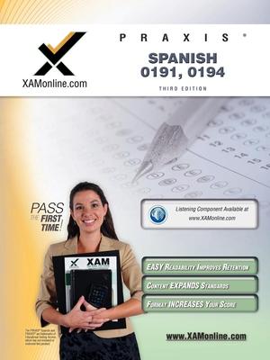 Praxis Spanish 0191, 0194 Teacher Certification Test Prep Study Guide - Wynne, Sharon A