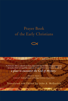 Prayer Book of the Early Christians - McGuckin, John A (Creator)