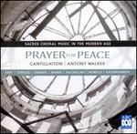 Prayer for Peace: Sacred Choral Music in the Modern Age