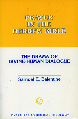 Prayer in the Hebrew Bible - Balentine, Samuel E